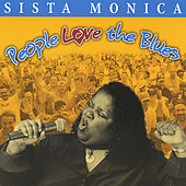 People Love the Blues by Sista Monica