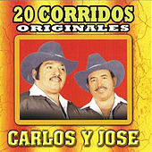 20 Corridos Originales by Carlos Y Jose