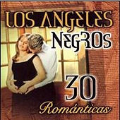 30 Romaticas by Los Angeles Negros