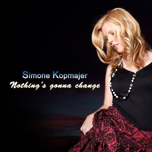 Nothing's Gonna Change de Simone Kopmajer