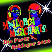 Mallorca Megacharts - Die Party-Schlager 2016 von Various Artists