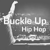 Buckle Up Hip Hop von Various Artists