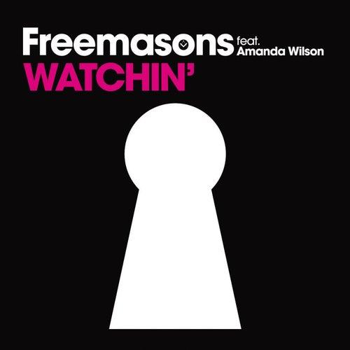 Watchin' (feat. Amanda Wilson) by The Freemasons