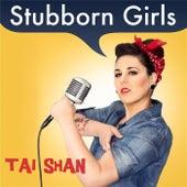 Stubborn Girls by Taishan