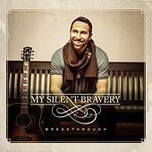 Breakthrough by My Silent Bravery