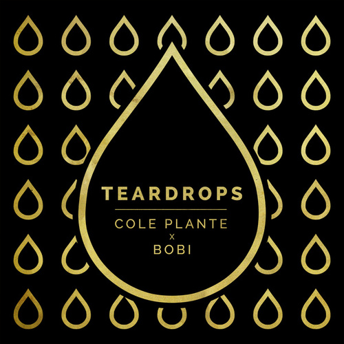 Teardrops by Cole Plante
