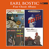 Four Classic Albums (Dance Time / Let's Dance / Alto Magic in Hi-Fi / Dance Music from the Bostic Workshop) [Remastered] by Earl Bostic