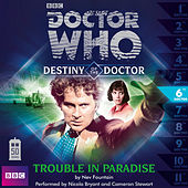 Destiny of the Doctor, Series 1.6: Trouble in Paradise (Unabridged) de Doctor Who