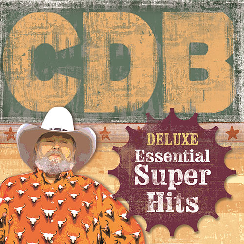 Deluxe Essential Super Hits by Charlie Daniels