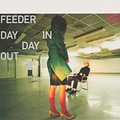 Day In Day Out de Feeder