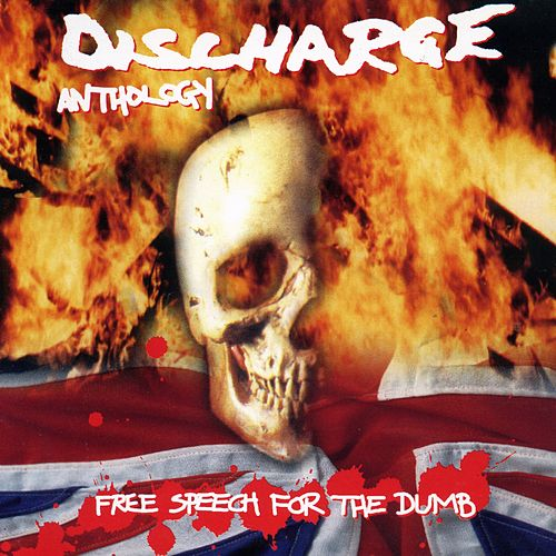 Free Speech For The Dumb: Anthology by Discharge