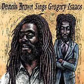 Dennis Brown Sings Gregory Isaacs by Dennis Brown