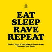 Eat Sleep Rave Repeat (feat. Beardyman) (Dimitri Vegas & Like Mike vs. Ummet Ozcan Tomorrowland Remix) von Riva Starr