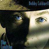 Blue Condition von Bobby Caldwell
