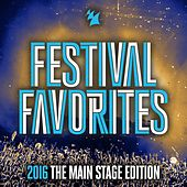 Festival Favorites 2016 (The Main Stage Edition) - Armada Music von Various Artists