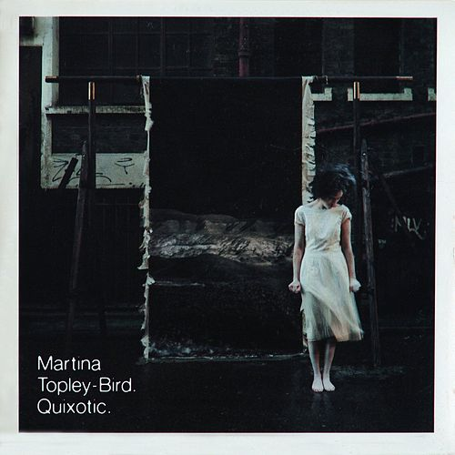 Quixotic by Martina Topley-Bird