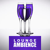 Lounge Ambience – Deep Relax, Ibiza Club, Season Music, Feel It, Beach Lovers von Ibiza Chill Out