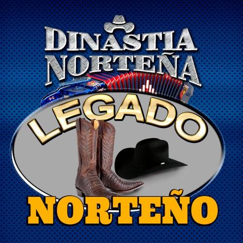 Legado Norteno by Dinastia Nortena