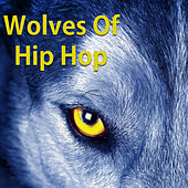 Wolves Of Hip Hop de Various Artists