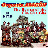 The Better of the Cha Cha Cha by Orquesta Aragón