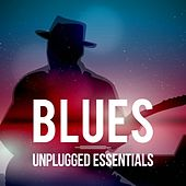 Blues: Unplugged Essentials by Various Artists