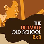 The Ultimate Old School R&B de Various Artists