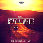 Stay A While (Remixes) de Dimitri Vegas & Like Mike