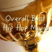 Overall Best Hip Hop Music de Various Artists