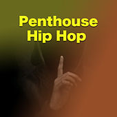 Penthouse Hip Hop von Various Artists