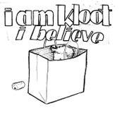 I Believe by I Am Kloot