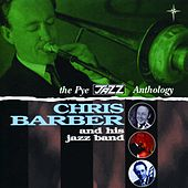 The Pye Jazz Anthology, Vol. 1 by Chris Barber