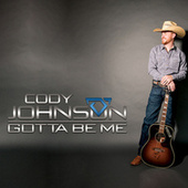 Gotta Be Me de Cody Johnson