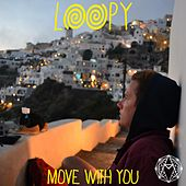 Move With You by Loopy
