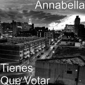 Tienes Que Votar by Annabella