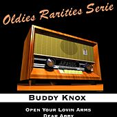 Open Your Lovin Arms by Buddy Knox