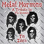 Metal Mormons (A Tribute to The Osmonds) de Tin Idols