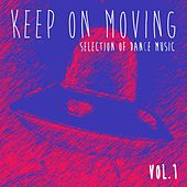 Keep On Moving Collection, Vol. 1 - Selection of Dance Music by Various Artists