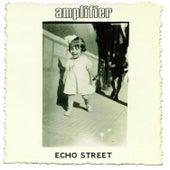 Echo Street (Bonus Edition) by Amplifier