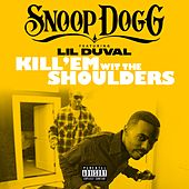 Hit 'Em wit the Shoulders (feat. Lil Duval) - Single de Snoop Dogg
