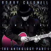Timeline: The Anthology, Pt. 1 by Bobby Caldwell