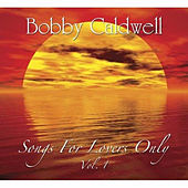 Songs for Lovers, Vol. 1 by Bobby Caldwell