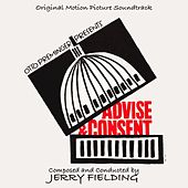 Advise and Consent (Original Motion Picture Soundtrack) di Jerry Fielding