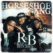 R&B (Rap & Bitches) by Horseshoe G.A.N.G.