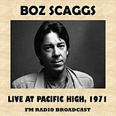 Live at Pacific High, 1971 by Boz Scaggs