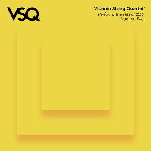 VSQ Performs the Hits of 2016 Vol. 2 by Vitamin String Quartet