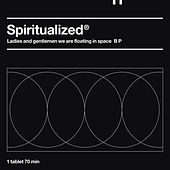 Ladies & Gentlemen We Are Floating In Space by Spiritualized