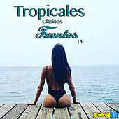 Tropicales Clásicos Fuentes 13 by Various Artists