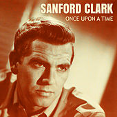 Once Upon a Time by Sanford Clark