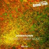 Outpost / Sweet Music de Downtown