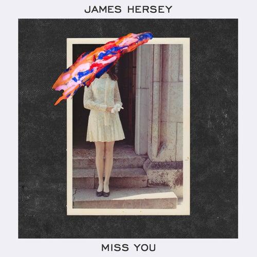 Miss You von James Hersey